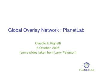 Global Overlay Network : PlanetLab