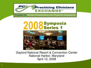 Gaylord National Resort & Convention Center National Harbor, Maryland April 12, 2008