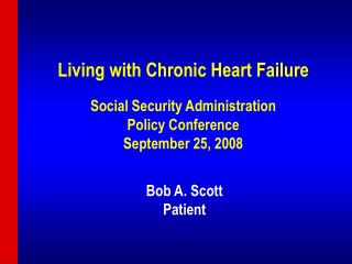 Living with Chronic Heart Failure Social Security Administration Policy Conference