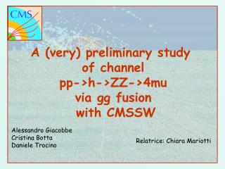 A (very) preliminary study  of channel pp->h->ZZ->4mu via gg fusion  with CMSSW