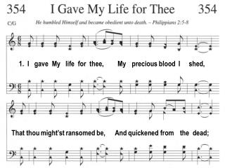 1. I gave My life for thee, My precious blood I shed,