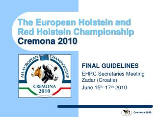The European Holstein and  Red Holstein Championship Cremona 2010