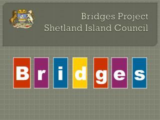Bridges Project Shetland Island Council
