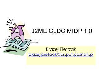J2ME CLDC MIDP 1.0