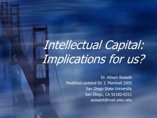Intellectual Capital:  Implications for us?