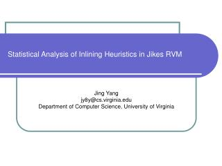 Statistical Analysis of Inlining Heuristics in Jikes RVM