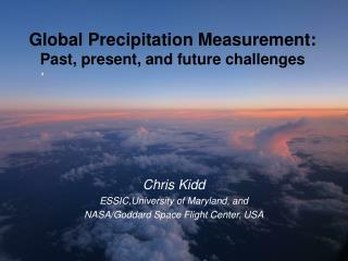 Global Precipitation Measurement: Past, present, and future challenges