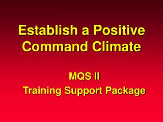 Establish a Positive Command Climate
