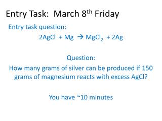 Entry Task:  March  8 th Friday