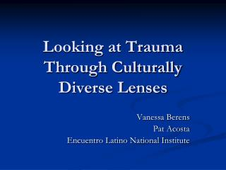 Looking at Trauma Through Culturally Diverse Lenses