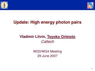 Update: High energy photon pairs