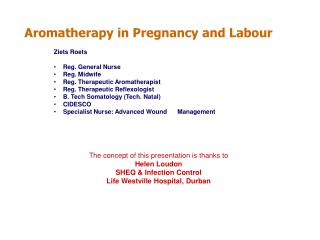 Aromatherapy in Pregnancy and Labour