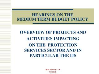 HEARINGS ON THE  MEDIUM TERM BUDGET POLICY