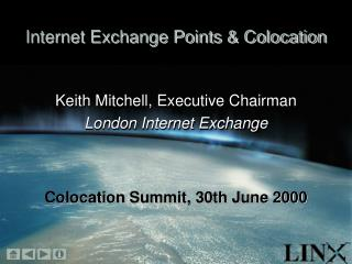Internet Exchange Points & Colocation