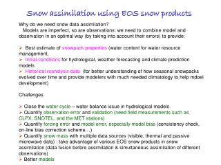 Snow assimilation using EOS snow products