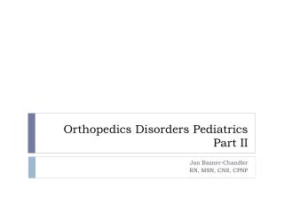 Orthopedics Disorders Pediatrics Part II