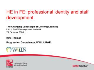 HE in FE: professional identity and staff development The Changing Landscape of Lifelong Learning