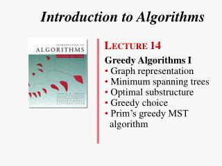 Introduction to Algorithms        L ECTURE  14 Greedy Algorithms I •  Graph representation