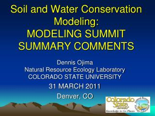 Soil and Water Conservation Modeling: MODELING SUMMIT SUMMARY COMMENTS