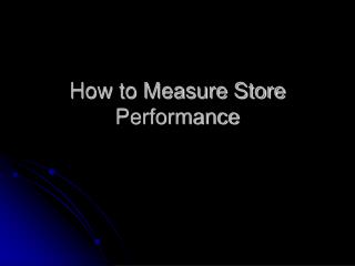 How to Measure Store Performance