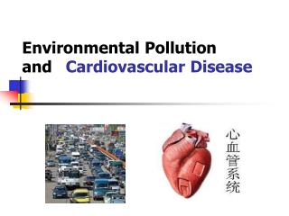 Environmental Pollution and  Cardiovascular Disease