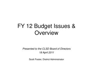 FY 12 Budget Issues & Overview