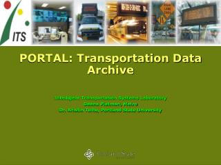 PORTAL: Transportation Data Archive Intelligent Transportation Systems Laboratory