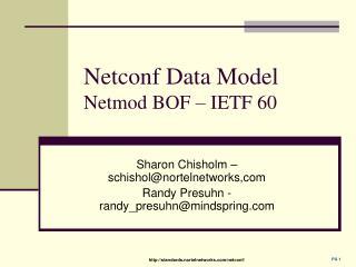 Netconf Data Model Netmod BOF – IETF 60