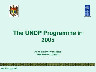 The UNDP Programme in 2005 Annual Review Meeting December 19, 2005