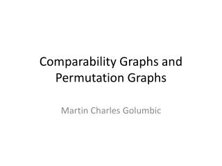 Comparability Graphs and Permutation Graphs