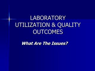 LABORATORY UTILIZATION & QUALITY OUTCOMES