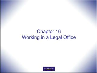 Chapter 16 Working in a Legal Office