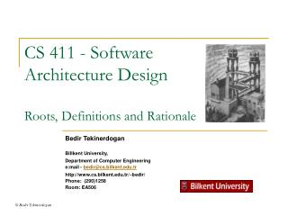 CS 411 -  Software  Architecture Design Roots, D efinitions and Rationale
