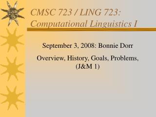 CMSC 723 / LING 723: Computational Linguistics I