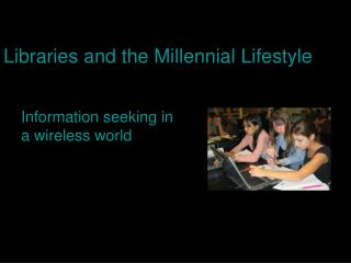 Libraries and the Millennial Lifestyle