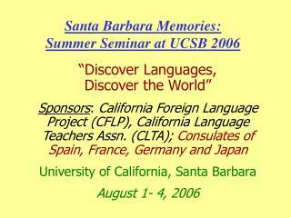 Santa Barbara Memories: Summer Seminar at UCSB 2006
