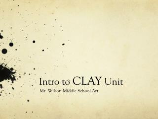 Intro to  CLAY  Unit