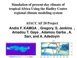 Simulation of present-day climate of tropical Africa Using the Hadley Centre regional climate modeling system
