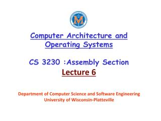 Computer Architecture and Operating Systems CS 3230 :Assembly Section Lecture 6