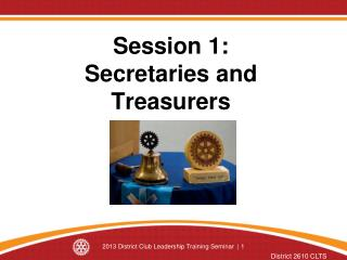 Session 1: Secretaries and Treasurers