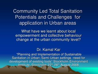 Community Led Total Sanitation  Potentials and Challenges  for application in Urban areas