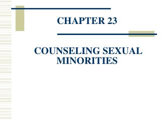 CHAPTER 23 COUNSELING SEXUAL MINORITIES