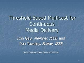 Threshold-Based Multicast for Continuous Media Delivery