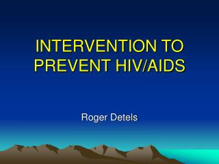 INTERVENTION TO PREVENT HIV