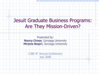 Jesuit Graduate Business Programs:  Are They Mission-Driven?