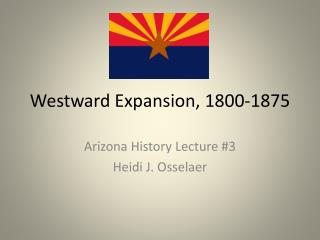 Westward Expansion, 1800-1875