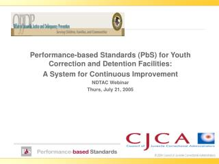 Performance-based Standards (PbS) for Youth Correction and Detention Facilities:
