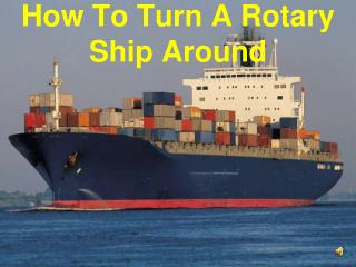 How To Turn A Rotary Ship Around