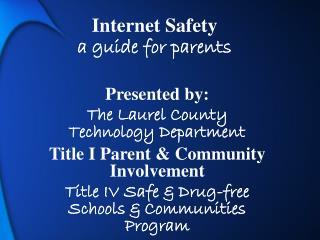 Internet Safety a guide for parents