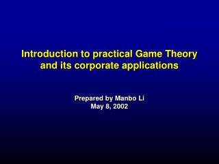 Introduction to practical Game Theory and its corporate applications